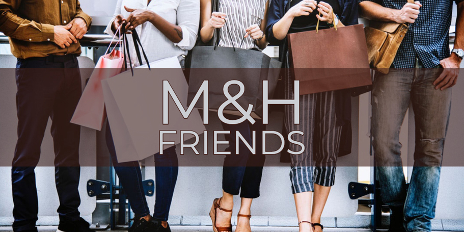 Join M&H friends!
